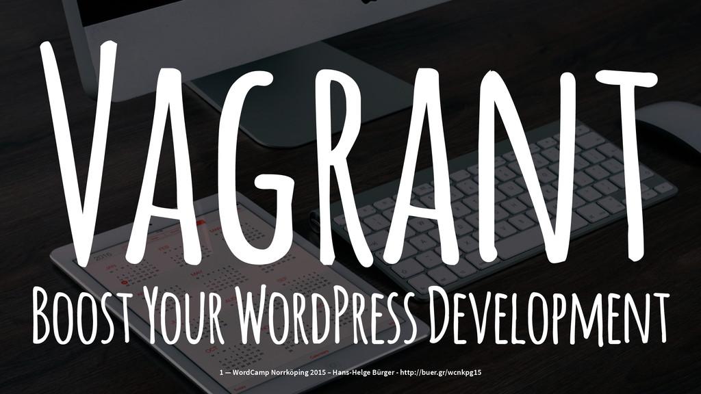Vagrant Boost Your WordPress Development 1 — Wo...