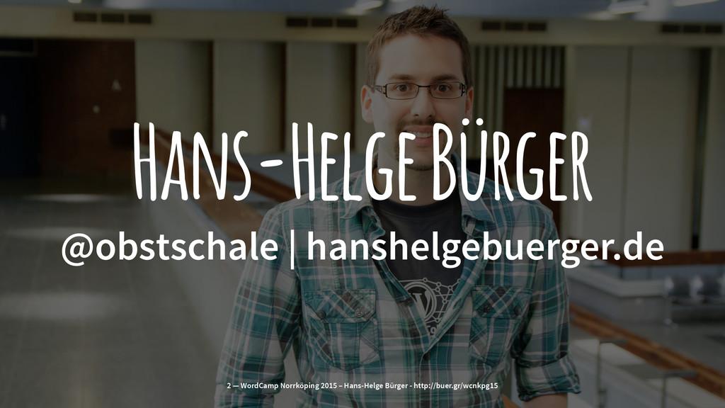 Hans-Helge Bürger @obstschale | hanshelgebuerge...