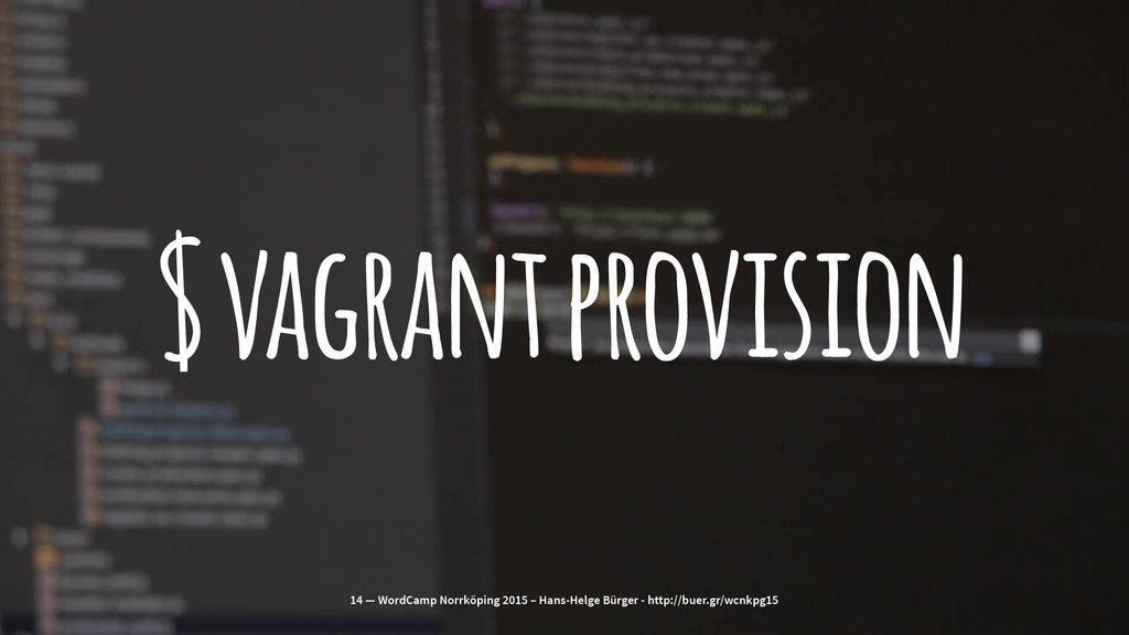 $ vagrant provision 14 — WordCamp Norrköping 20...