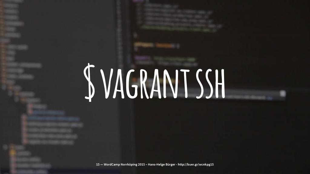 $ vagrant ssh 15 — WordCamp Norrköping 2015 – H...