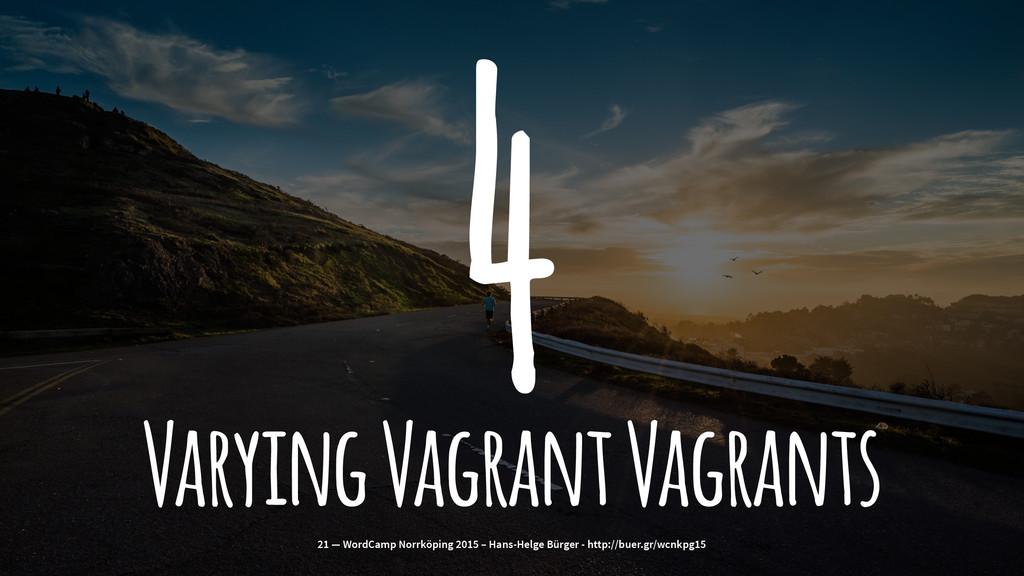 4 Varying Vagrant Vagrants 21 — WordCamp Norrkö...