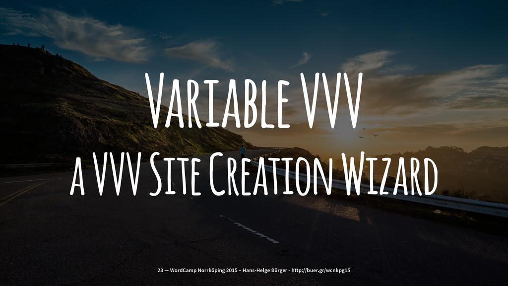 Variable VVV a VVV Site Creation Wizard 23 — Wo...