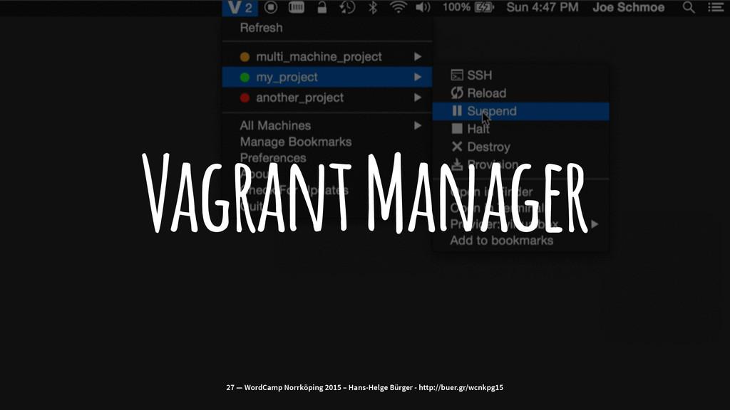 Vagrant Manager 27 — WordCamp Norrköping 2015 –...
