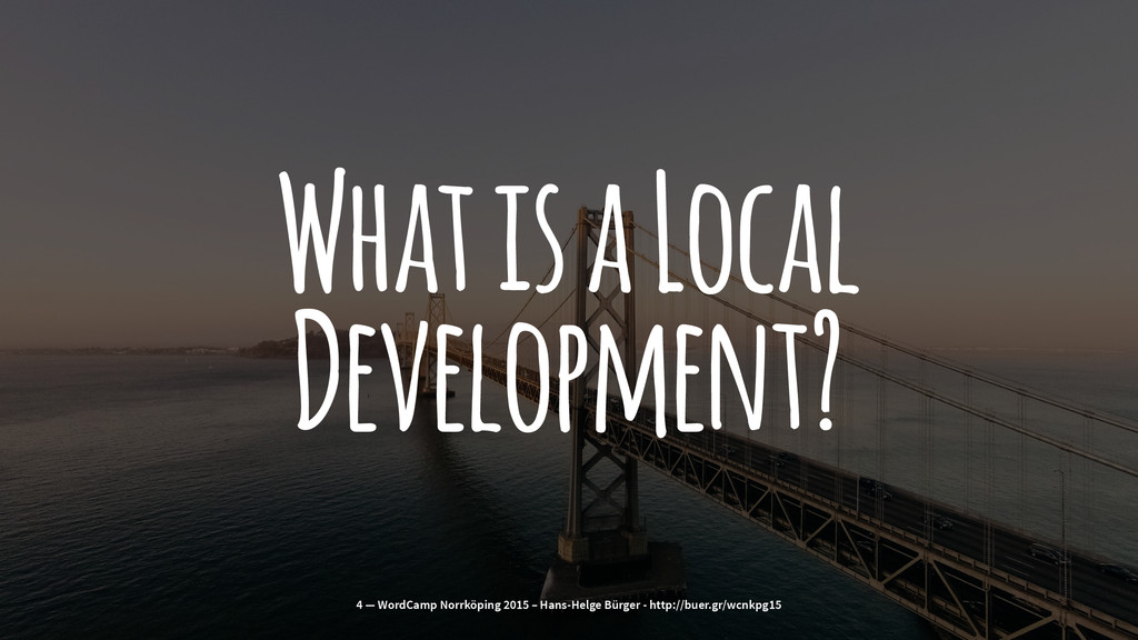 What is a Local Development? 4 — WordCamp Norrk...