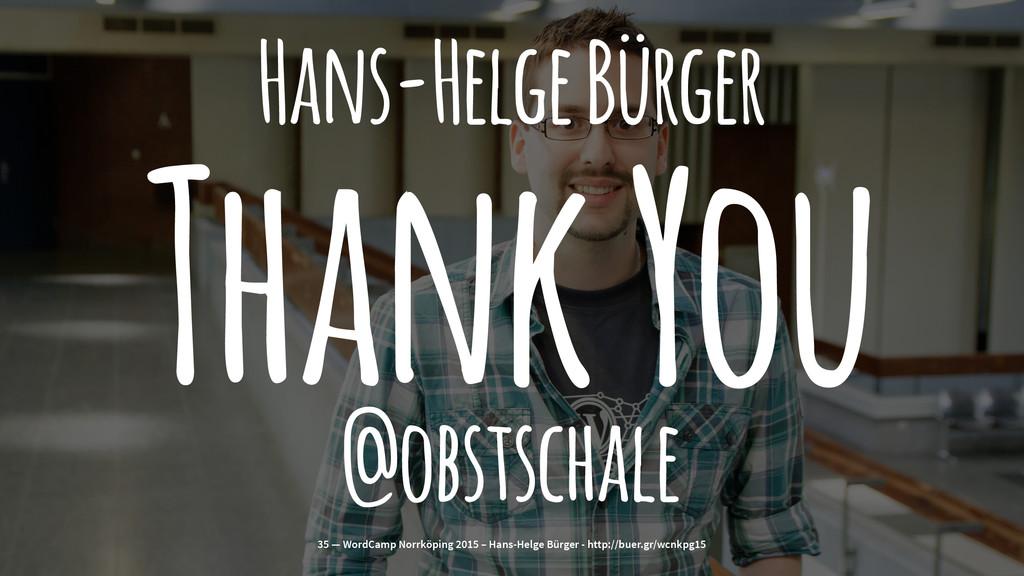 Hans-Helge Bürger Thank You @obstschale 35 — Wo...