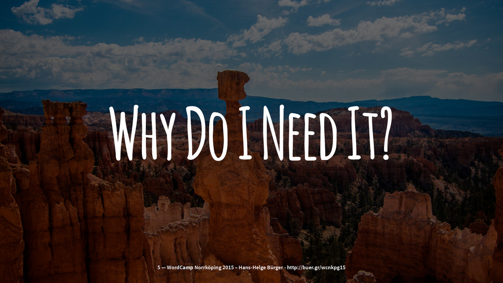 Why Do I Need It? 5 — WordCamp Norrköping 2015 ...
