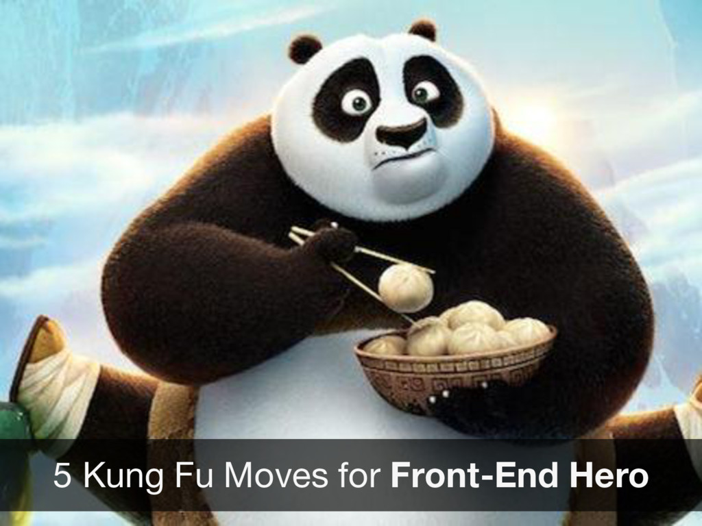 5 Kung Fu Moves for Front-End Hero