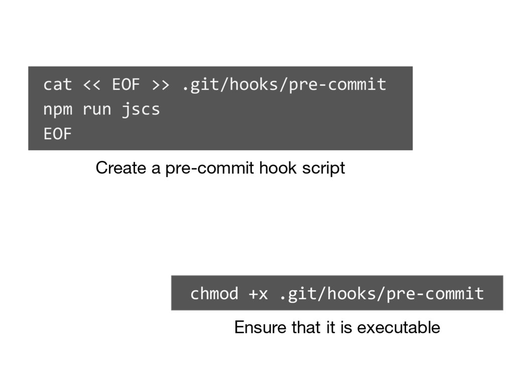 cat << EOF >> .git/hooks/pre-commit npm run jsc...