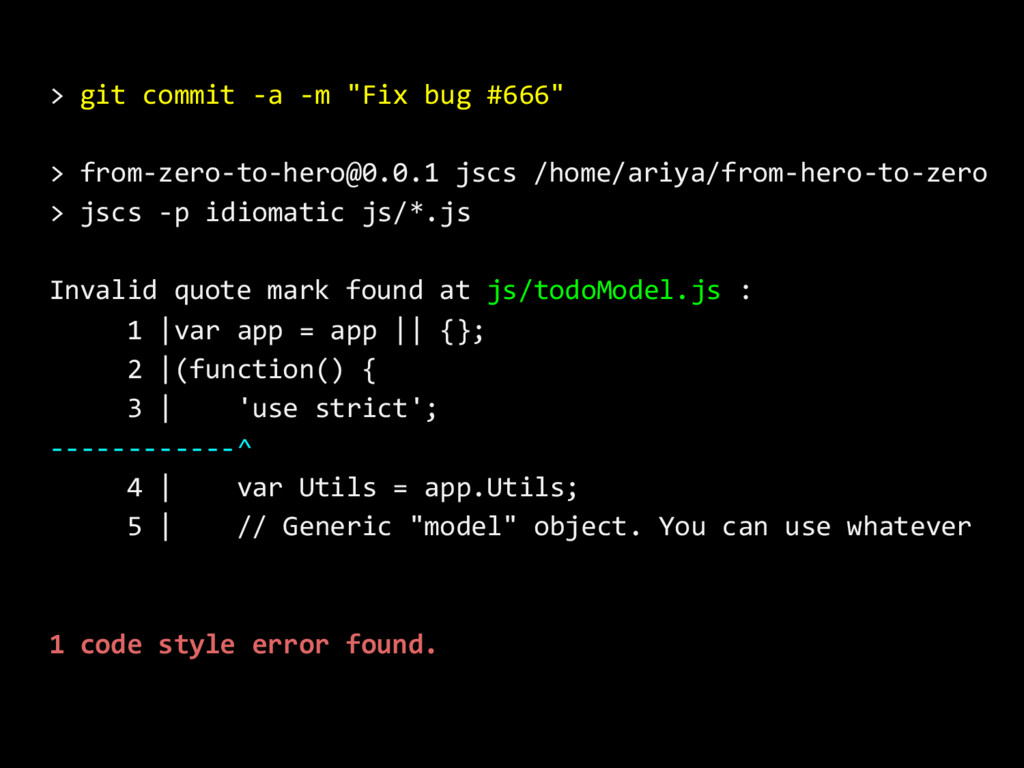 "> git commit -a -m ""Fix bug #666"" > from-zero-t..."