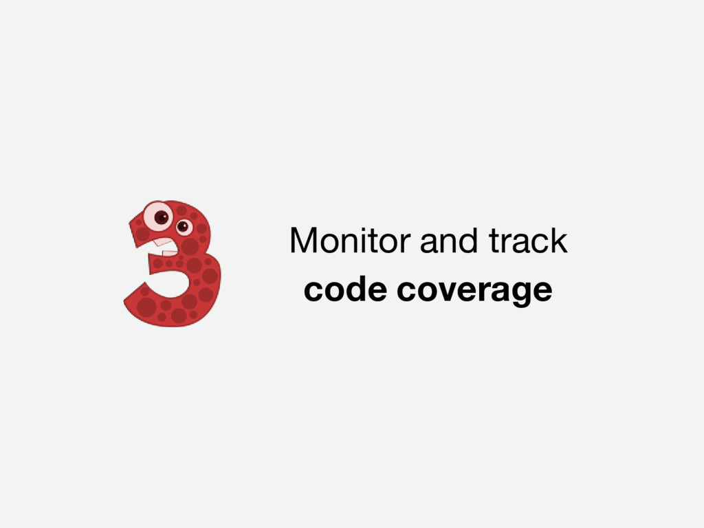 Monitor and track code coverage
