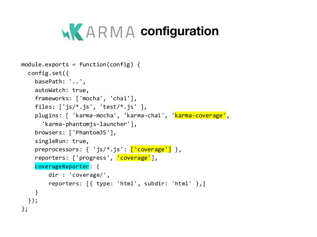Karma configuration module.exports = function(c...