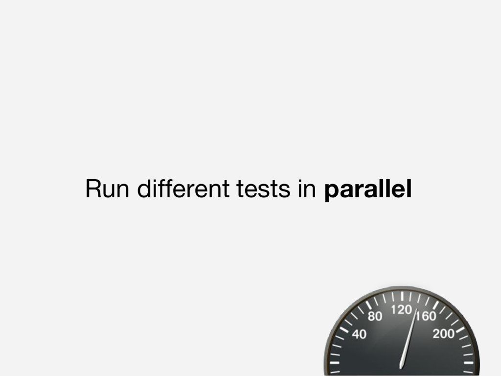 Run different tests in parallel