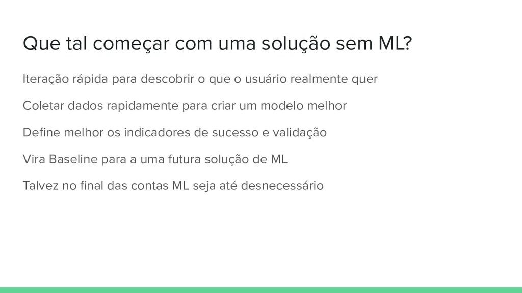 Que tal começar com uma solução sem ML? Iteraçã...