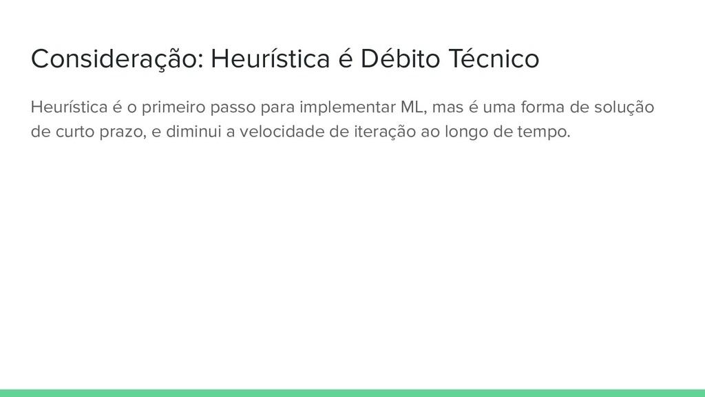 Consideração: Heurística é Débito Técnico Heurí...