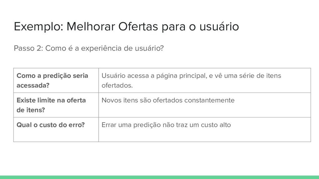 Exemplo: Melhorar Ofertas para o usuário Passo ...