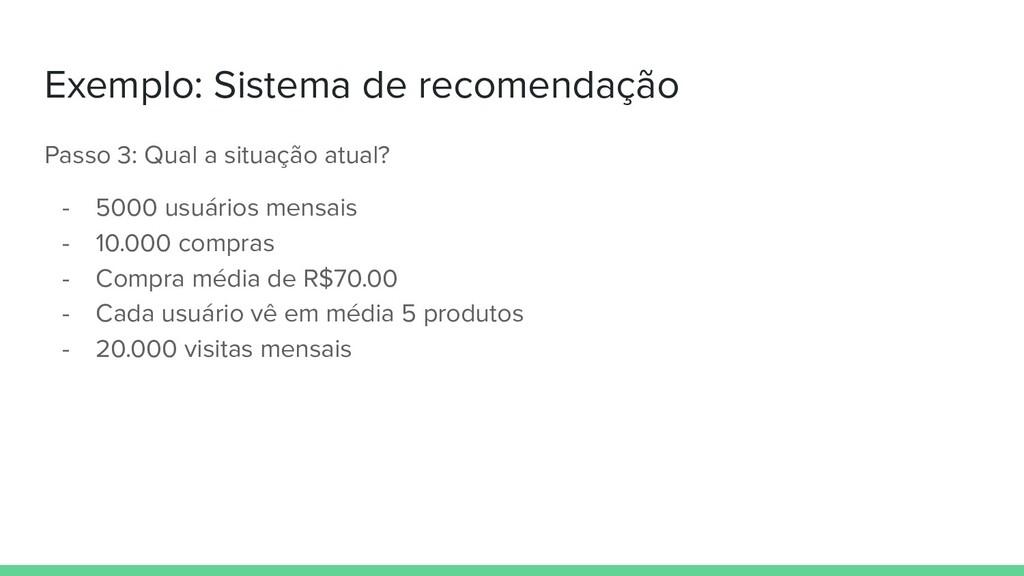 Exemplo: Sistema de recomendação Passo 3: Qual ...