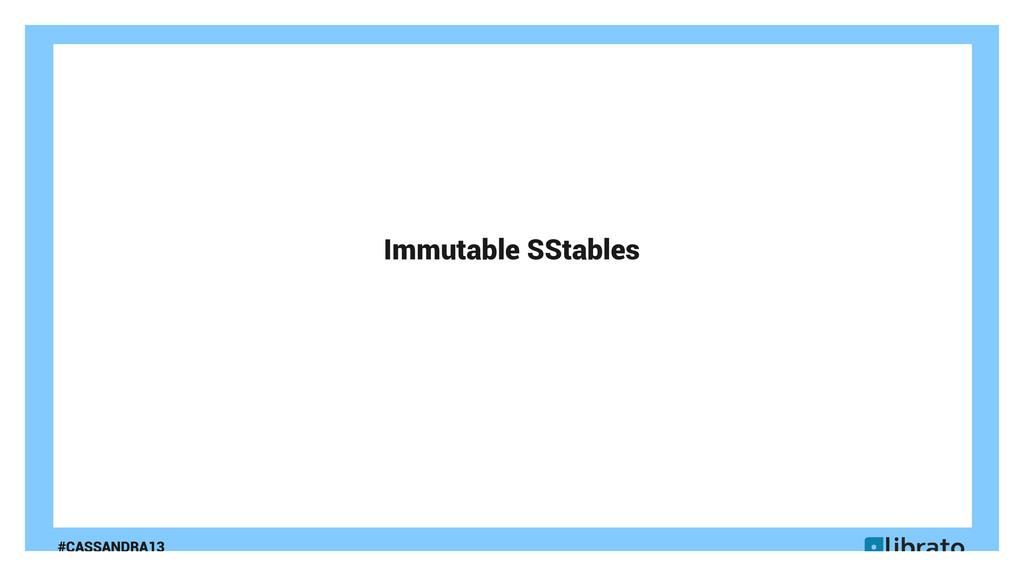 #CASSANDRA13 Immutable SStables