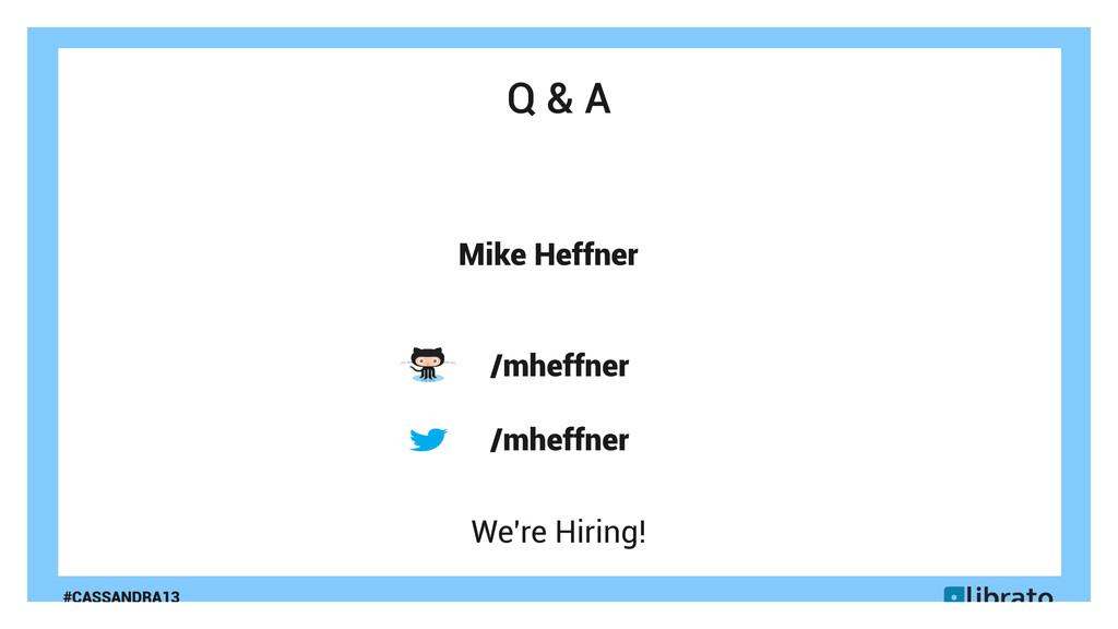 #CASSANDRA13 Q & A Mike Heffner /mheffner /mhef...