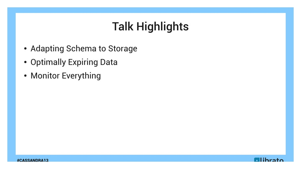 #CASSANDRA13 Talk Highlights ● Adapting Schema ...