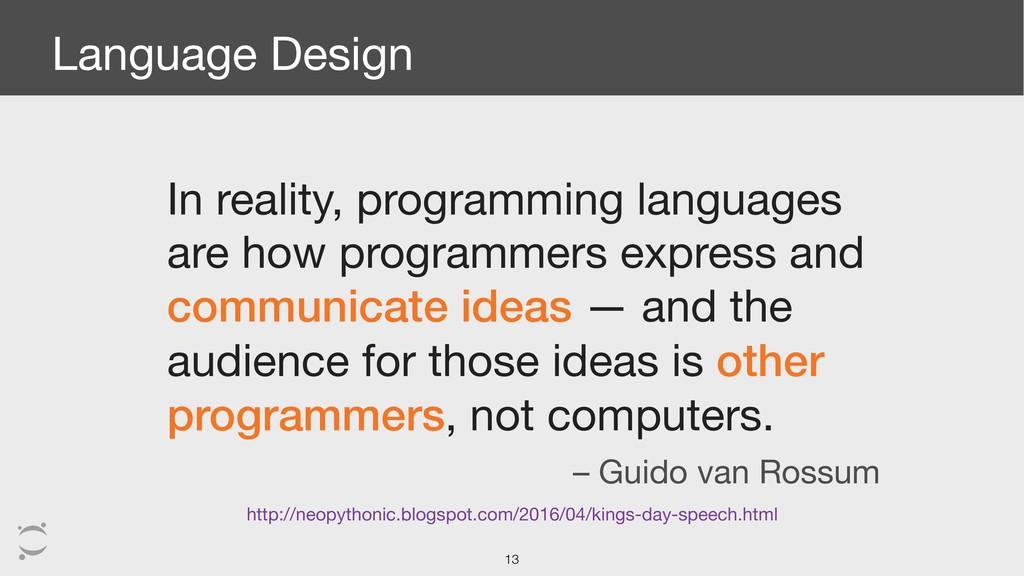 Language Design In reality, programming languag...