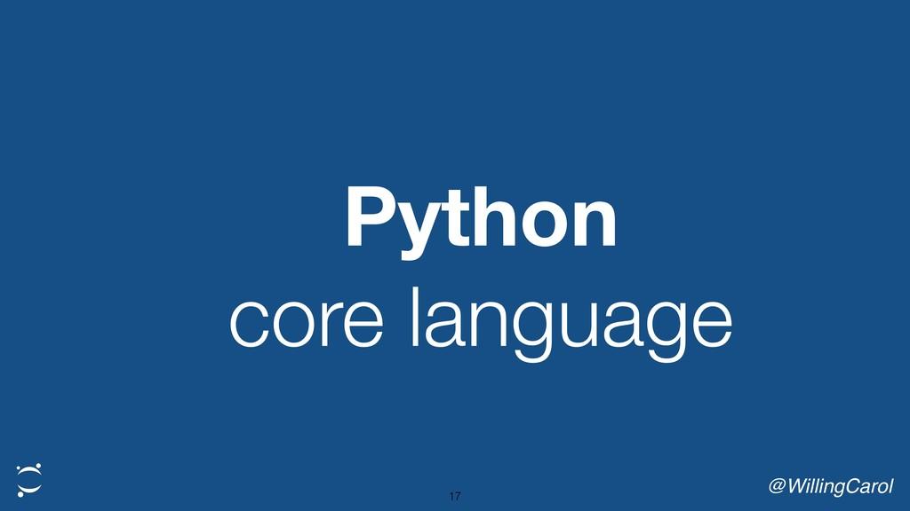 Python core language @WillingCarol 17