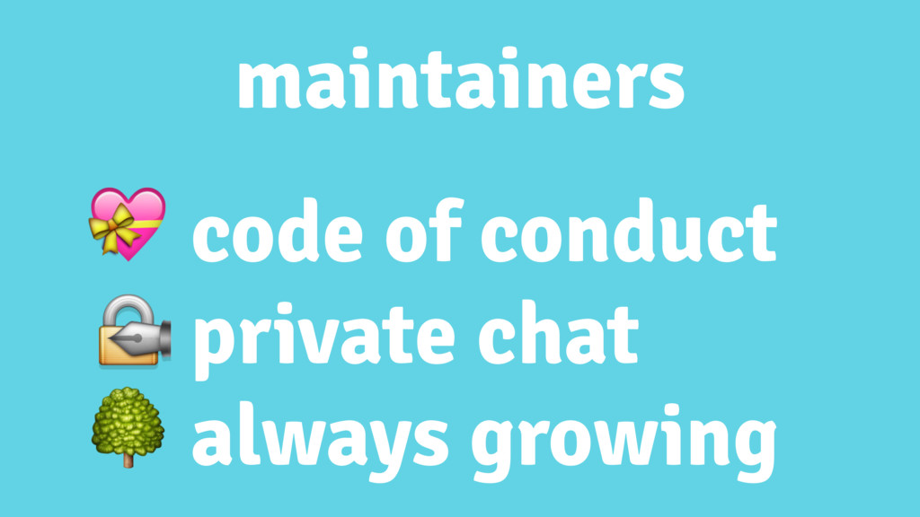 maintainers  code of conduct  private chat  alw...