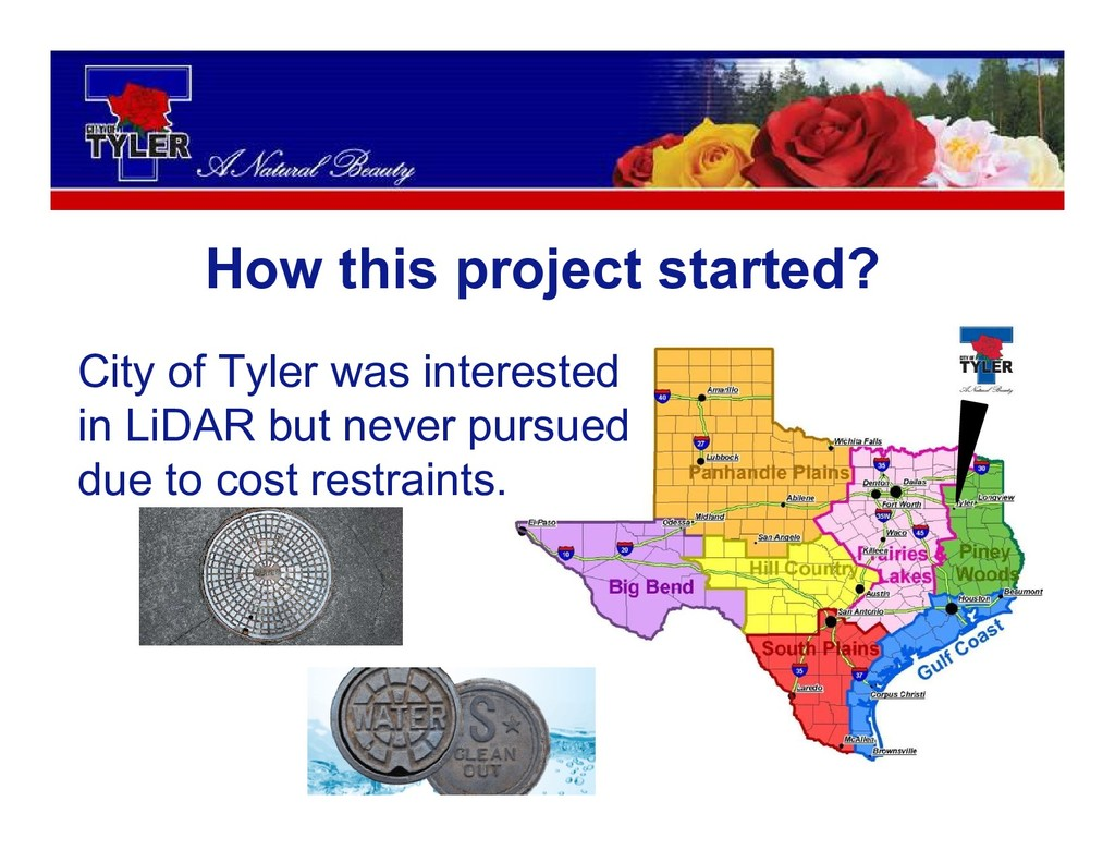 How this project started? City of Tyler was int...