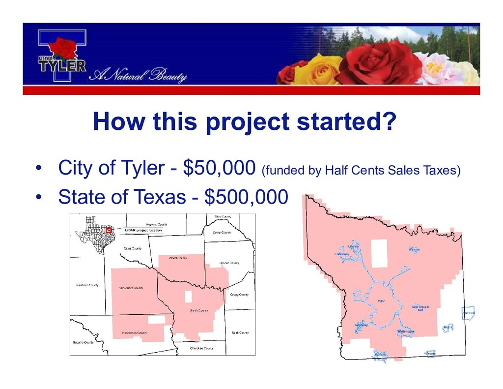 How this project started? • City of Tyler - $50...
