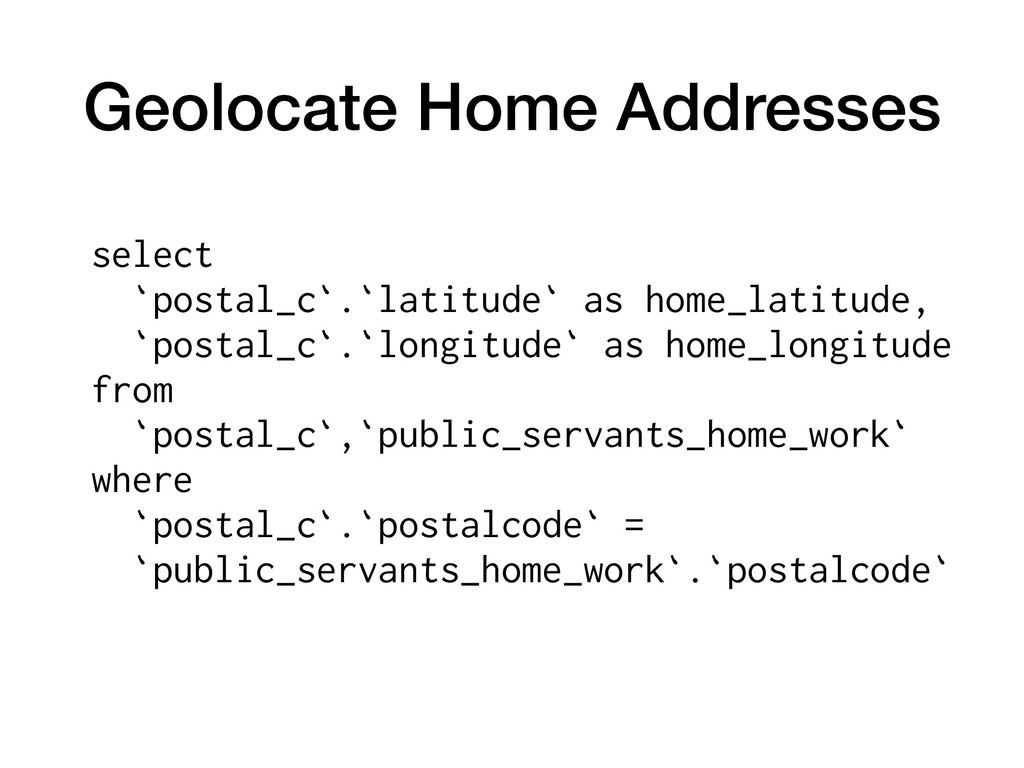 Geolocate Home Addresses select 