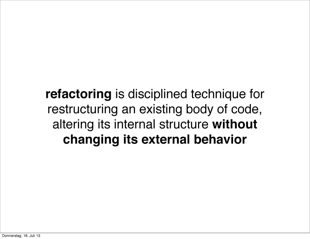 refactoring is disciplined technique for restru...