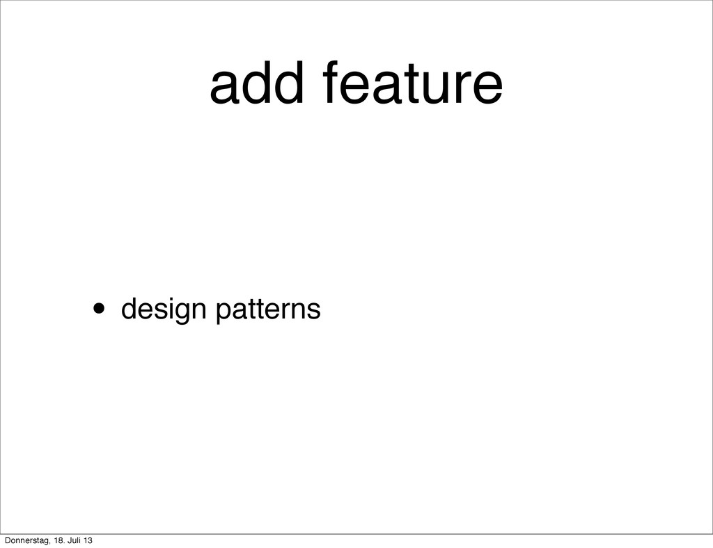 add feature • design patterns Donnerstag, 18. J...
