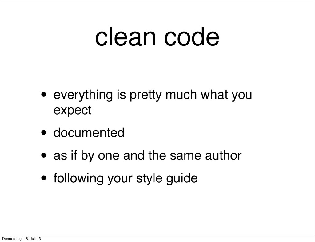 clean code • everything is pretty much what you...