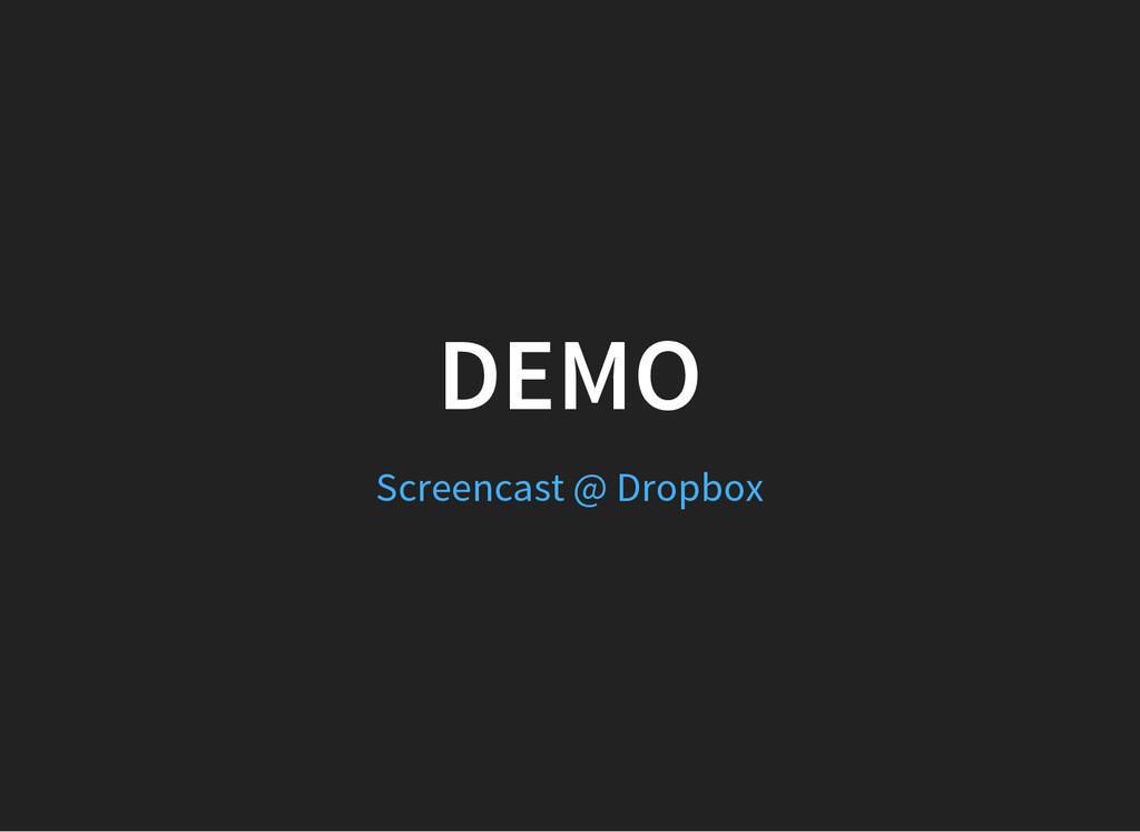 DEMO Screencast @ Dropbox