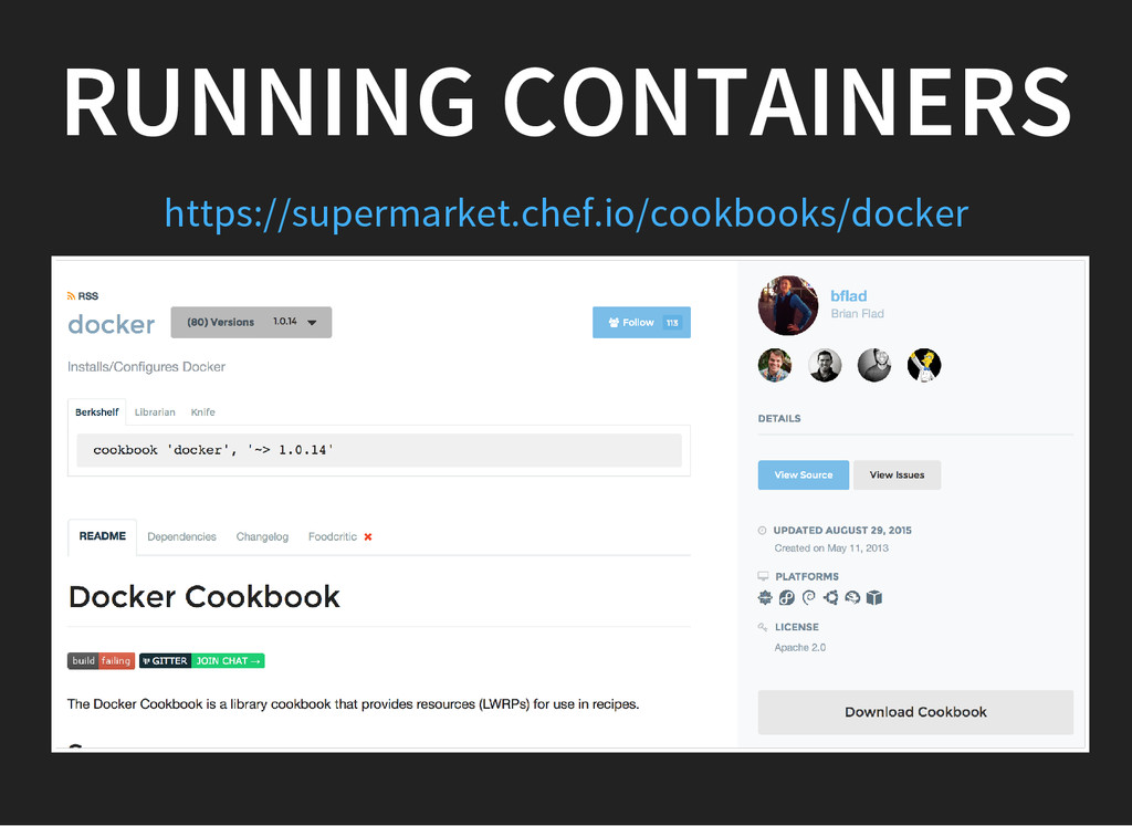RUNNING CONTAINERS https://supermarket.chef.io/...