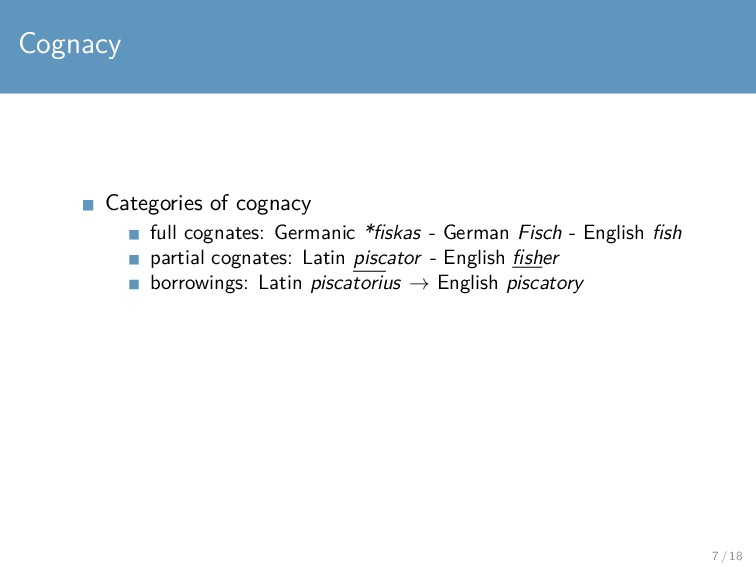 Cognacy Categories of cognacy full cognates: Ge...