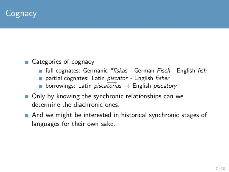 Cognacy Categories of cognacy full cognates: Ge...