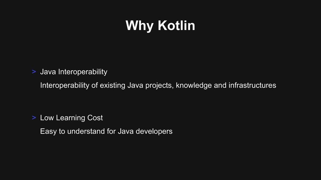 Why Kotlin > Java Interoperability Interoperabi...