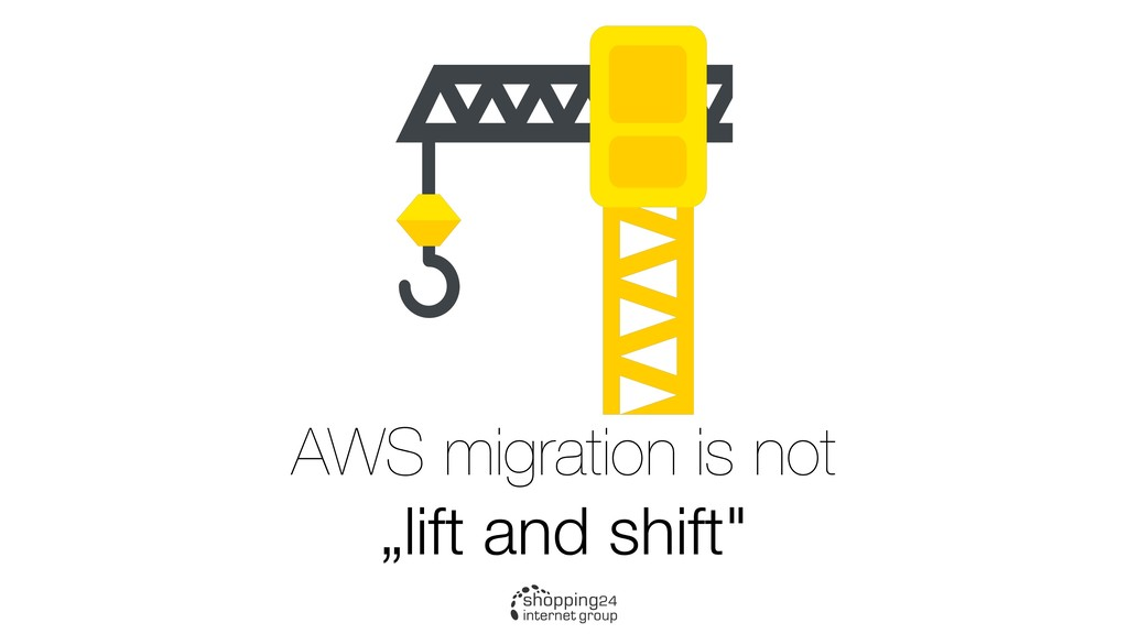 "AWS migration is not ""lift and shift"""