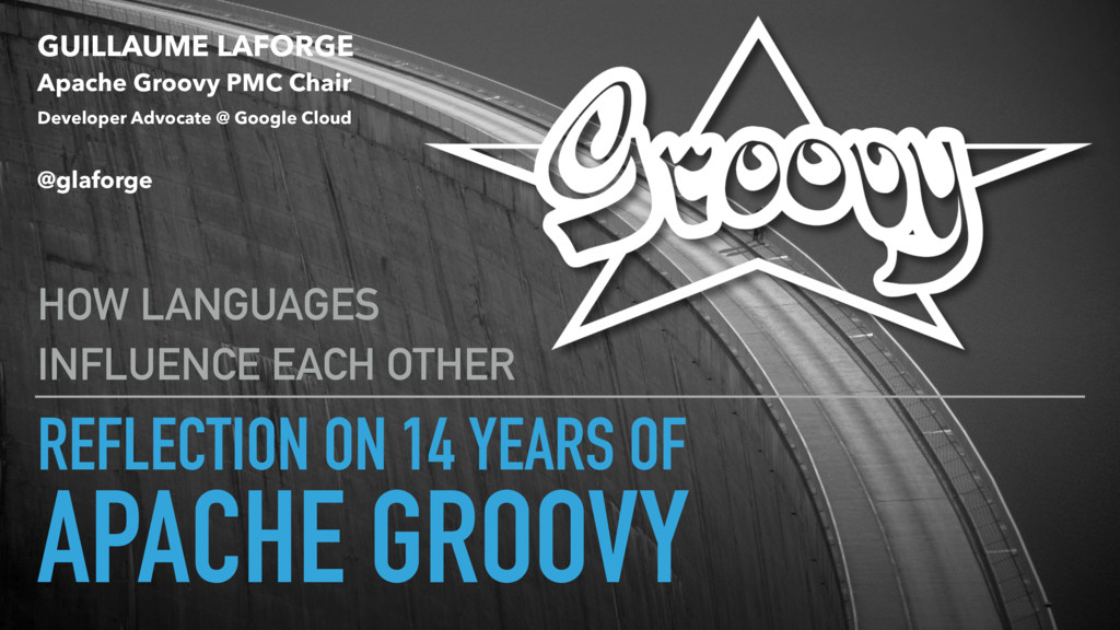 REFLECTION ON 14 YEARS OF APACHE GROOVY HOW LAN...