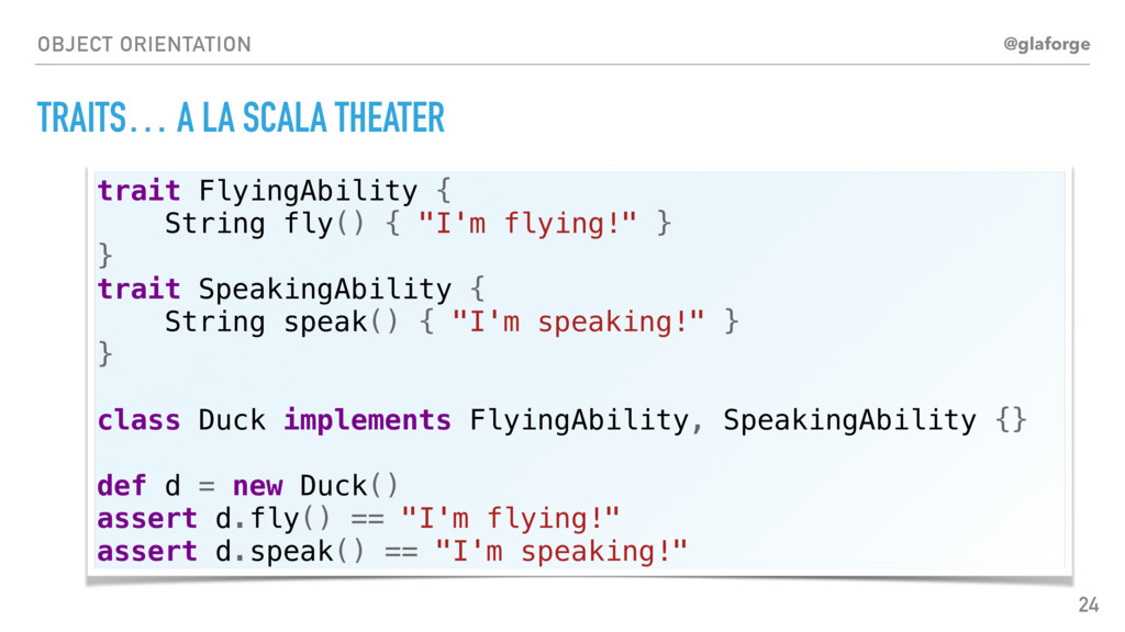 @glaforge OBJECT ORIENTATION TRAITS… A LA SCALA...