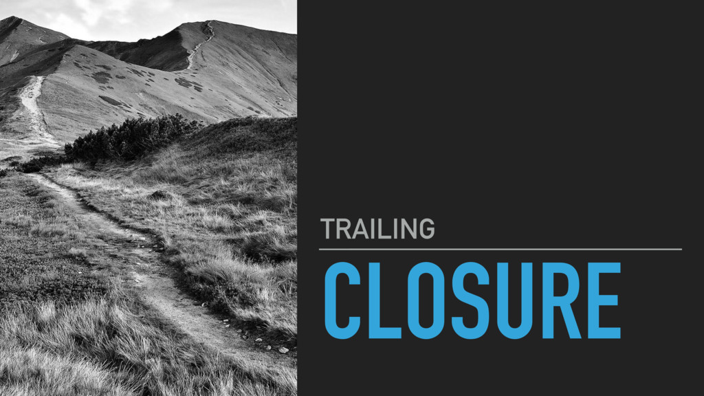 CLOSURE TRAILING