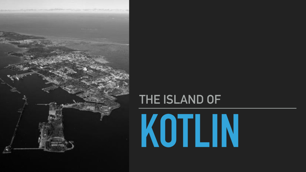 KOTLIN THE ISLAND OF