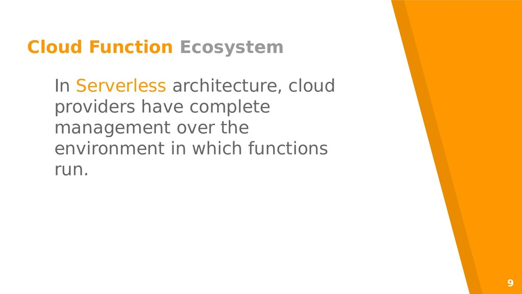 9 Cloud Function Ecosystem In Serverless archit...