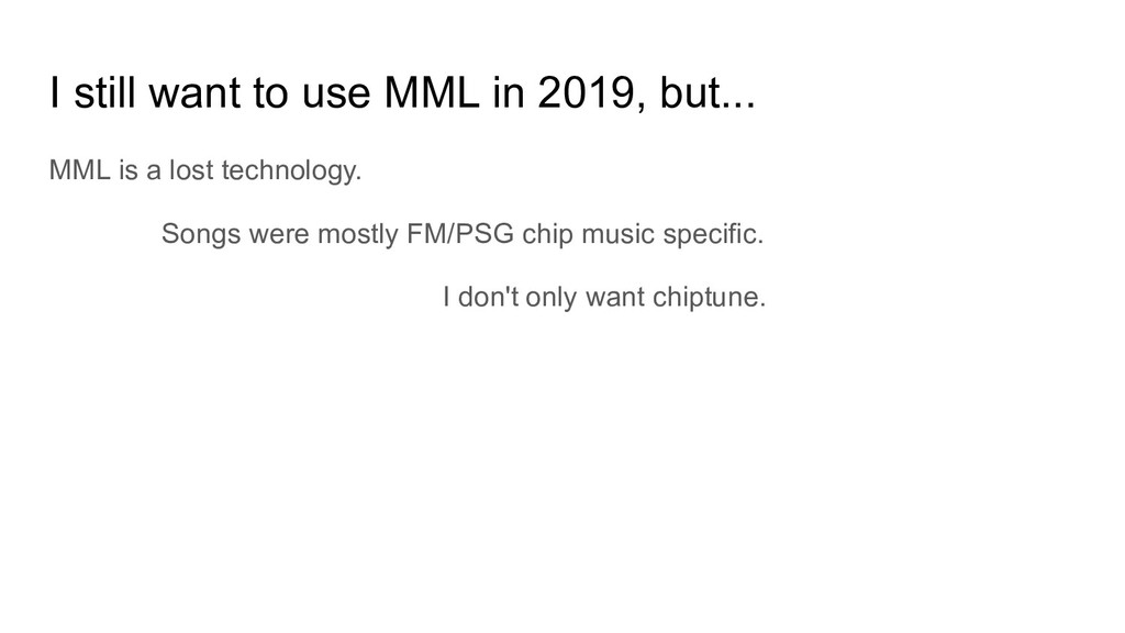 I still want to use MML in 2019, but... MML is ...