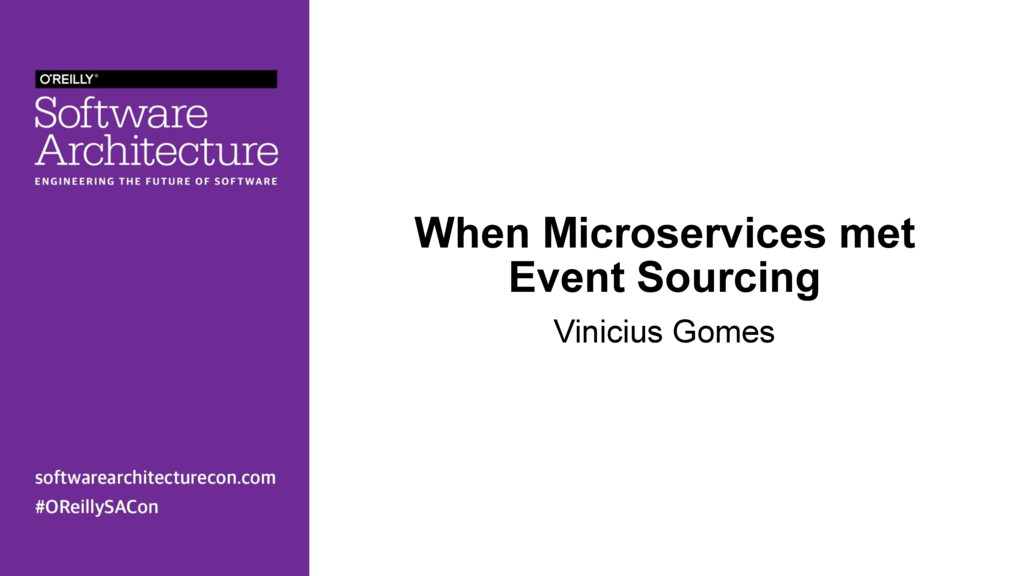 When Microservices met Event Sourcing Vinicius ...