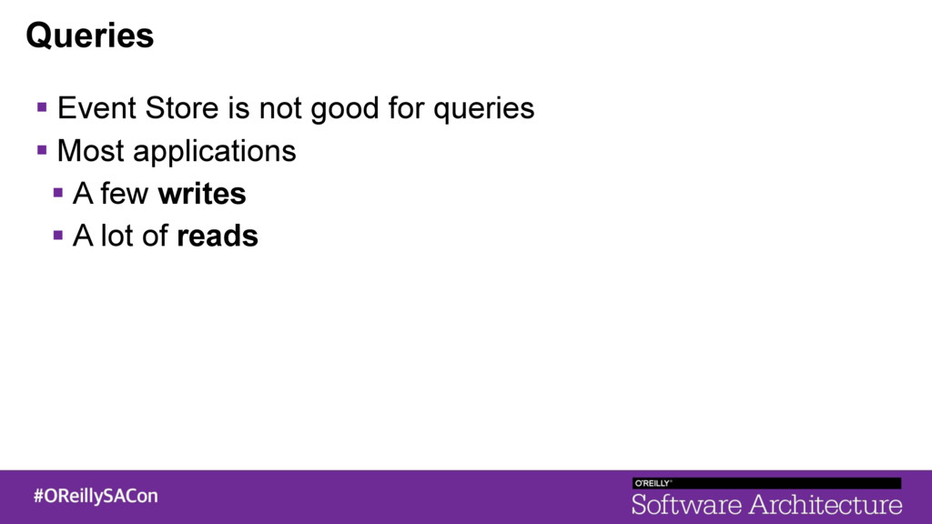 Queries ! Event Store is not good for queries !...