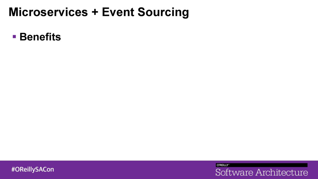 Microservices + Event Sourcing ! Benefits
