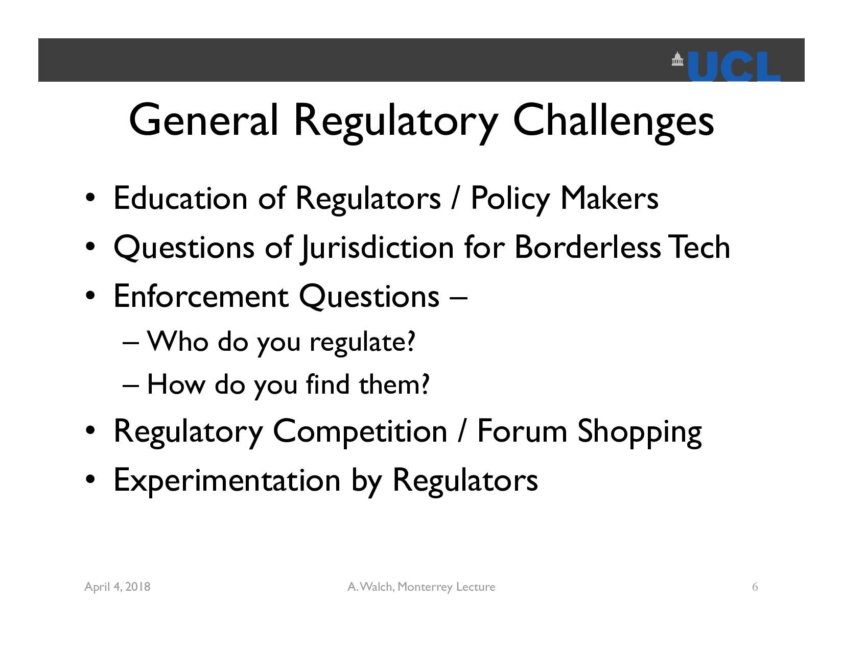 General Regulatory Challenges • Education of Re...