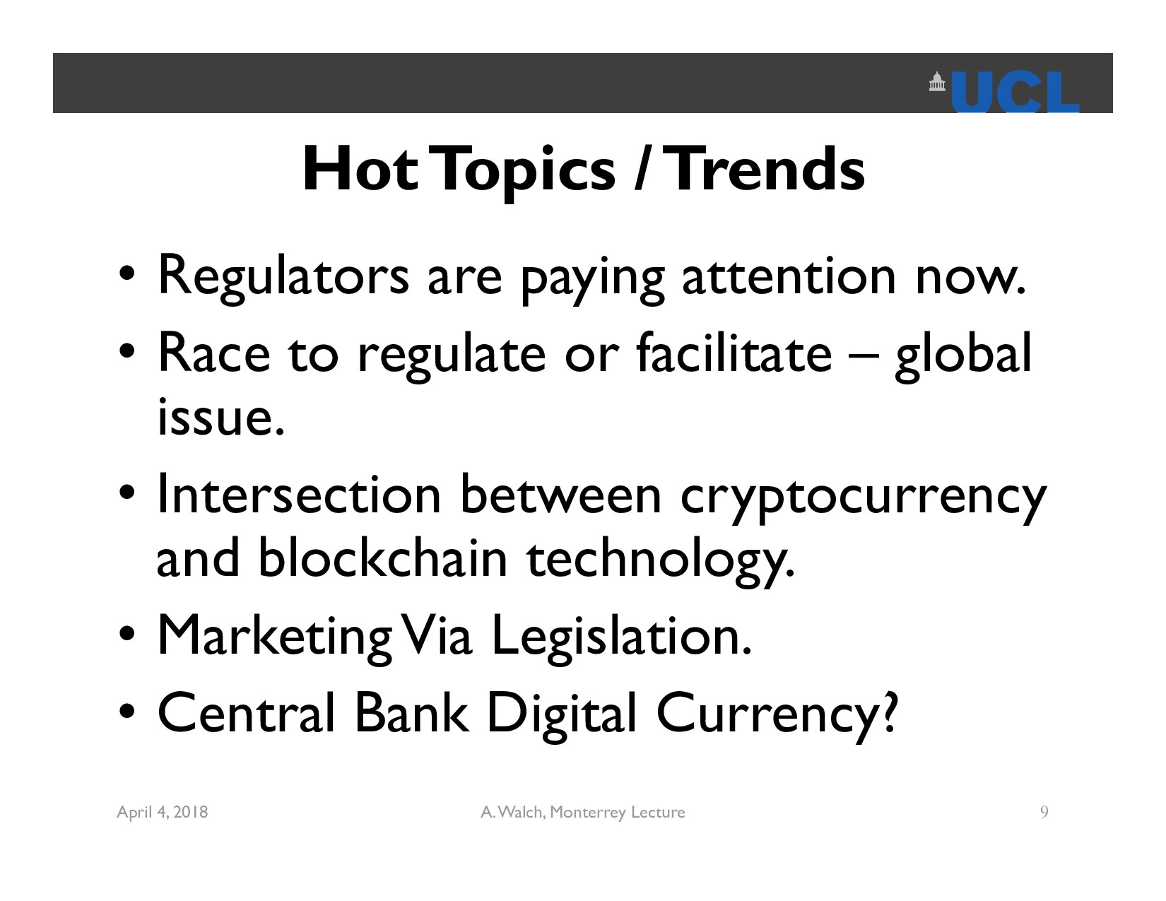 Hot Topics / Trends • Regulators are paying att...