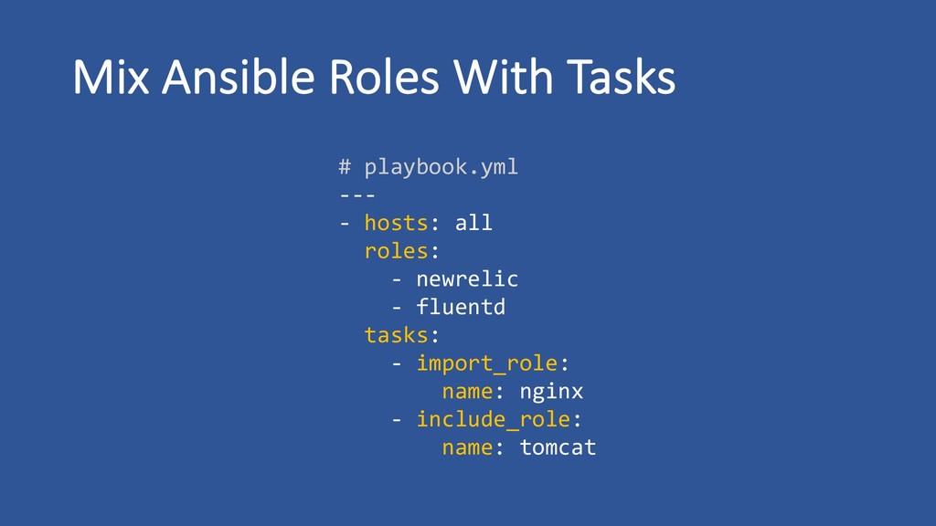 # playbook.yml --- - hosts: all roles: - newrel...